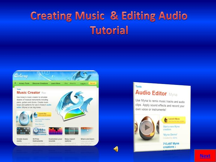Creating Music  & Editing Audio