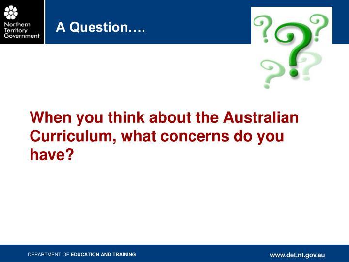 A Question….