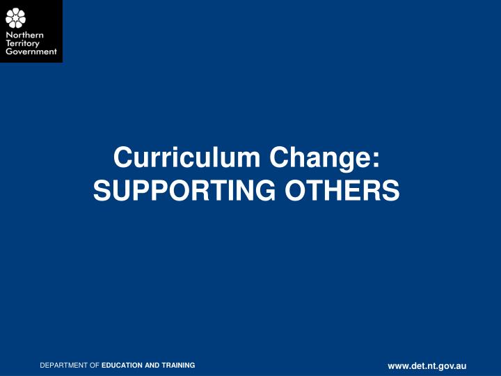 Curriculum change supporting others