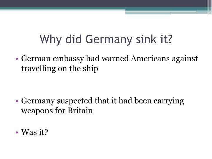 Why did Germany sink it?