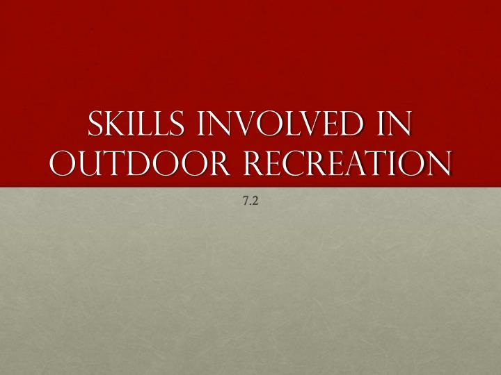 Skills involved in outdoor recreation