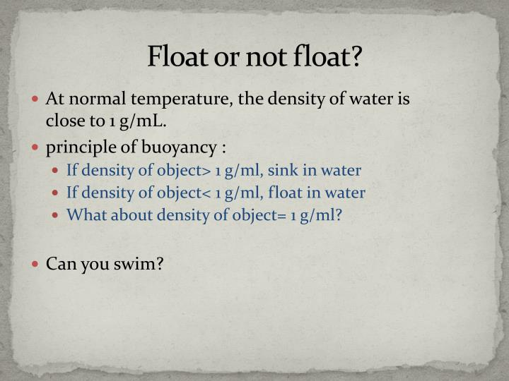 Float or not float?