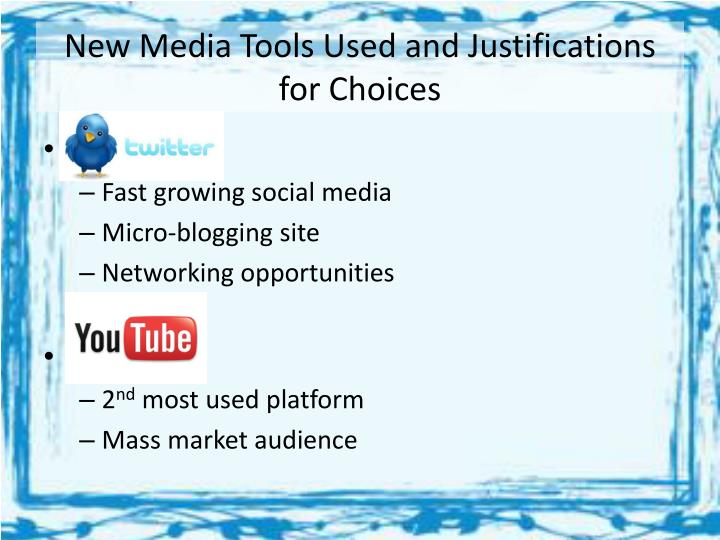 New Media Tools Used and Justifications for Choices