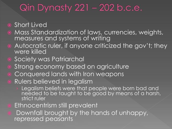 Qin Dynasty 221 – 202 b.c.e.