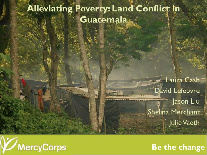 Alleviating poverty land conflict in guatemala
