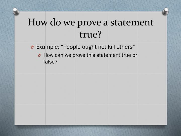 How do we prove a statement true?