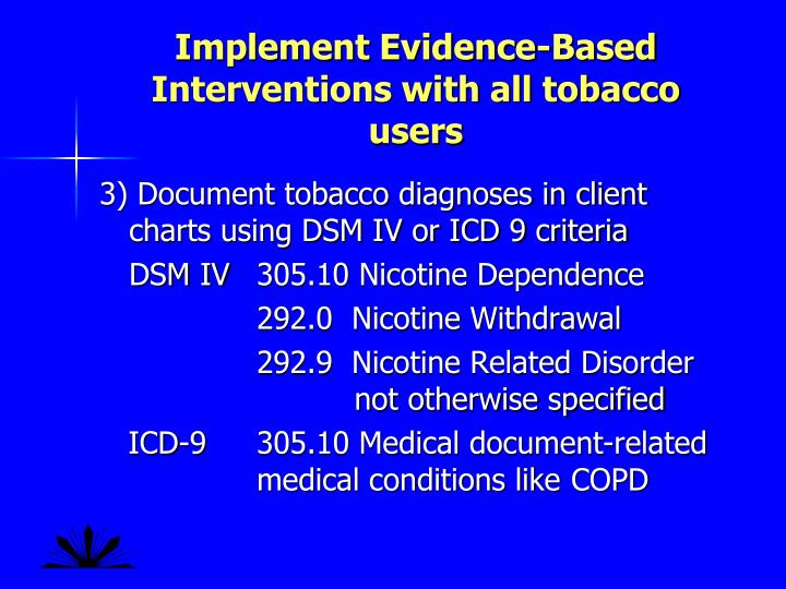 Implement Evidence-Based Interventions with all tobacco users