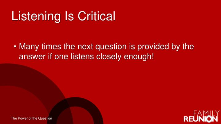 Listening Is Critical