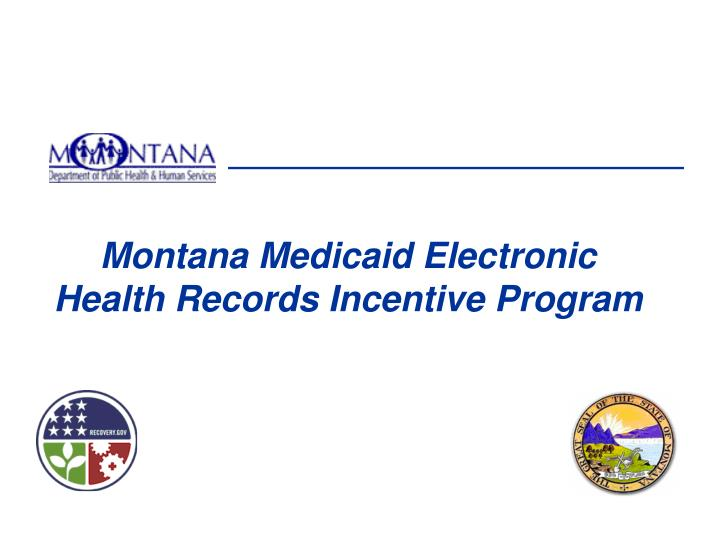 montana medicaid electronic health records incentive program n.