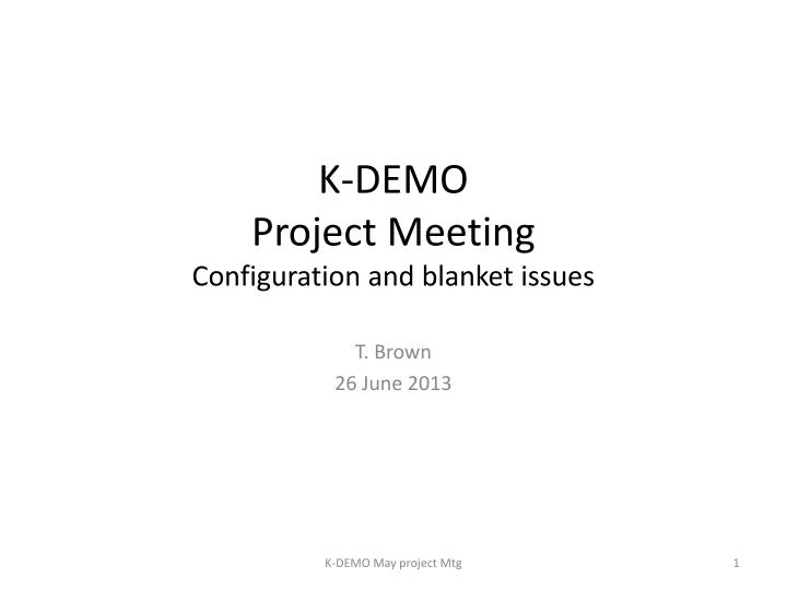 K demo project meeting configuration and blanket issues