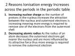 2 reasons ionisation energy increases across the periods in the periodic table