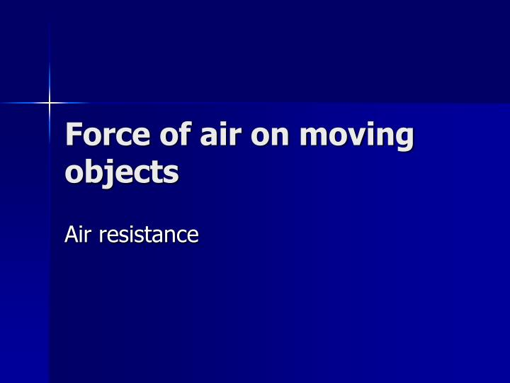 Force of air on moving objects