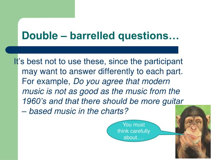 Double – barrelled questions…