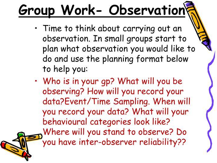 Group Work- Observation
