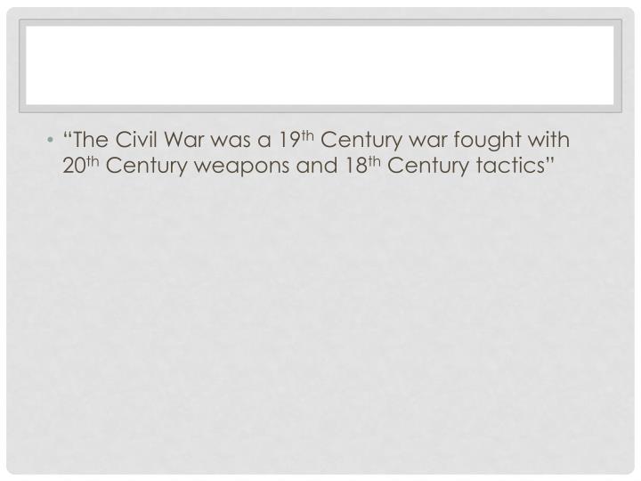 """""""The Civil War was a 19"""