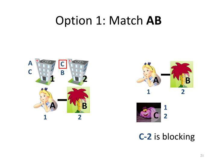 Option 1: Match