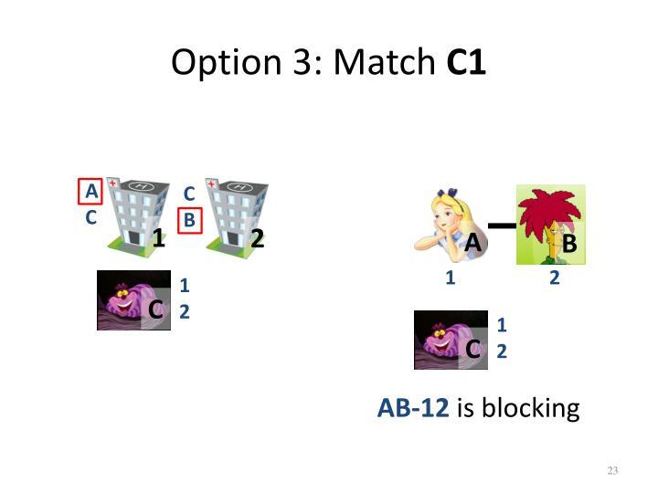 Option 3: Match
