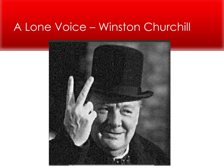 A Lone Voice – Winston Churchill