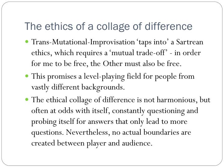 The ethics of a collage of difference