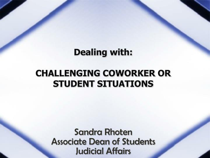 Dealing with challenging coworker or student situations