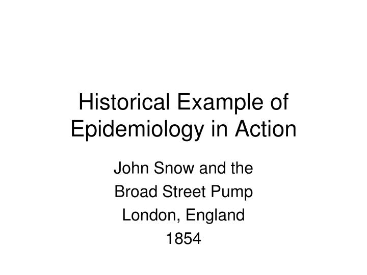 Historical Example of Epidemiology in Action