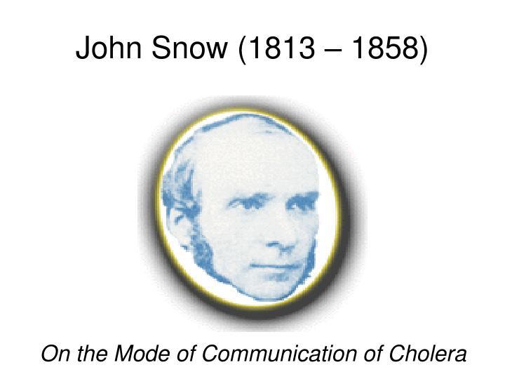 John Snow (1813 – 1858)