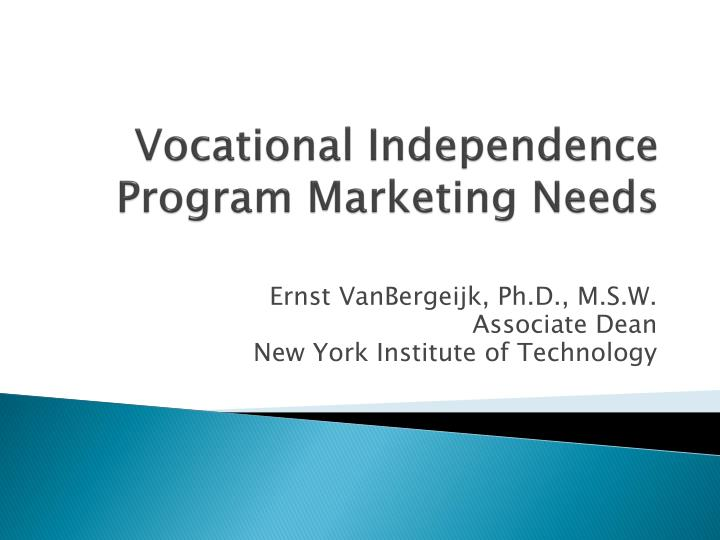 vocational independence program marketing needs