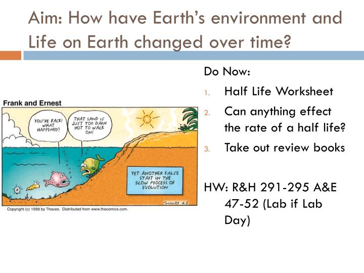 Aim: How have Earth's environment and Life on Earth changed over time?