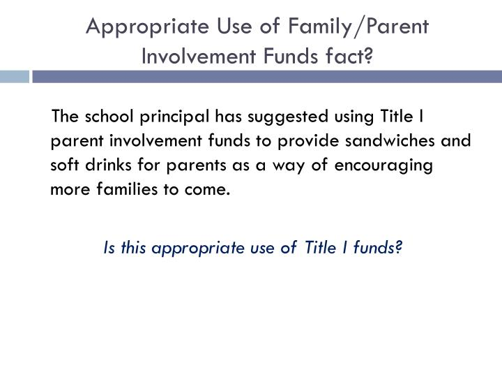 Appropriate Use of Family/Parent Involvement Funds fact?