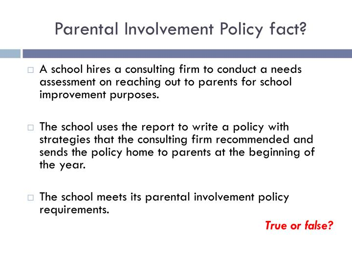 Parental Involvement Policy fact?