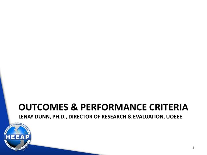 outcomes performance criteria lenay dunn ph d director of research evaluation uoeee n.