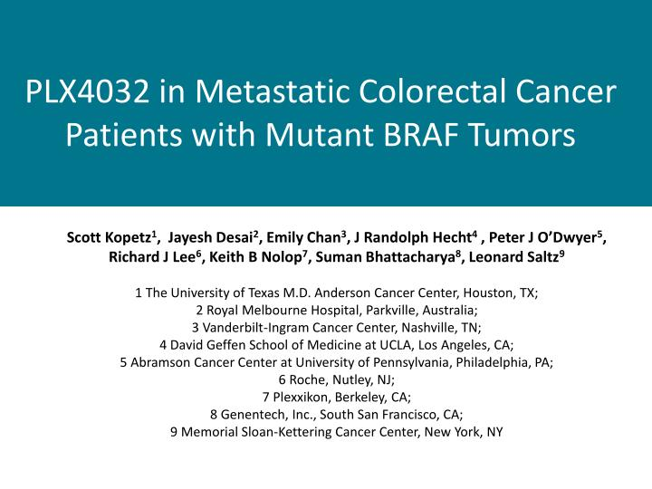 PPT - PLX4032 in Metastatic Colorectal Cancer Patients with