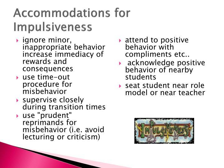 Accommodations for Impulsiveness