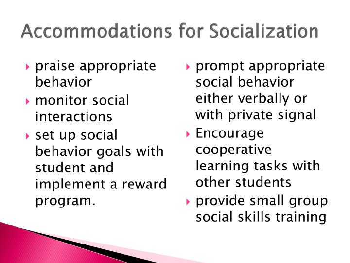 Accommodations for Socialization