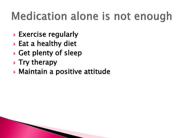 Medication alone is not enough