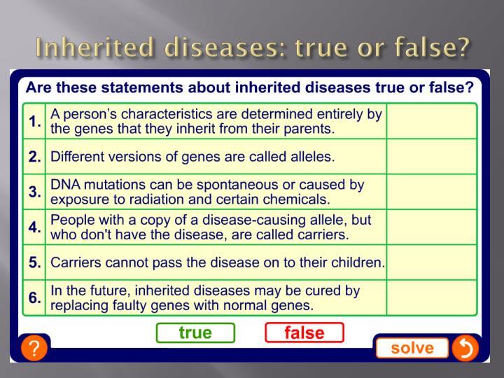 Inherited diseases: true or false?