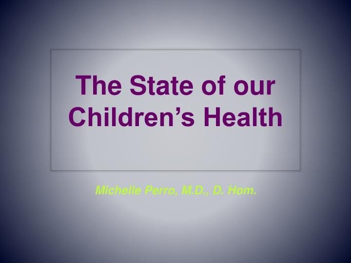 The state of our children s health