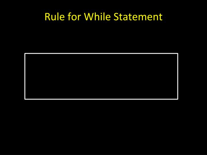 Rule for While Statement