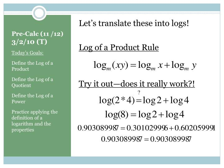 Let's translate these into logs!