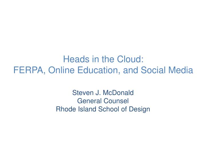Heads in the cloud ferpa online education and social media