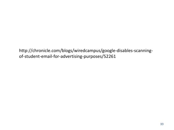http://chronicle.com/blogs/wiredcampus/google-disables-scanning-of-student-email-for-advertising-purposes/52261