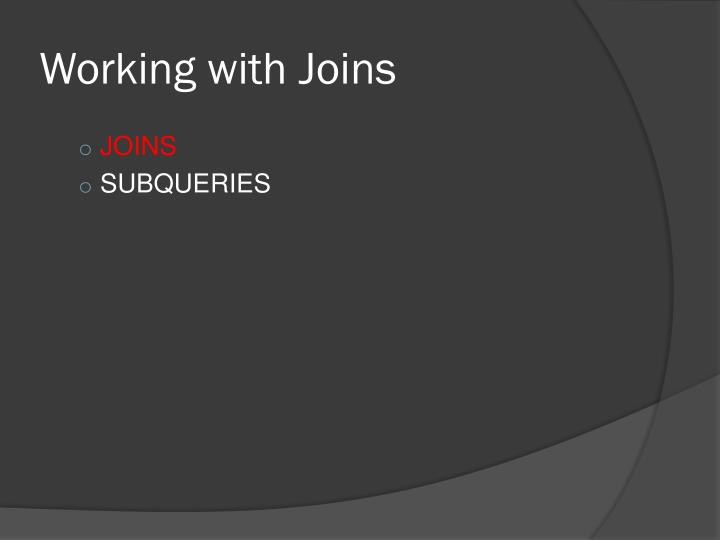 Working with joins