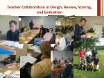 teacher collaboration in design review scoring and evaluation