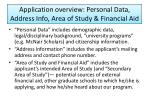 application overview personal data address info area of study financial aid
