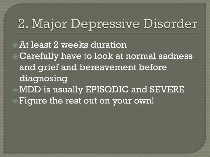 2. Major Depressive Disorder