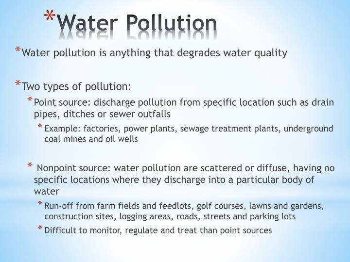 Water pollution is anything that degrades water quality
