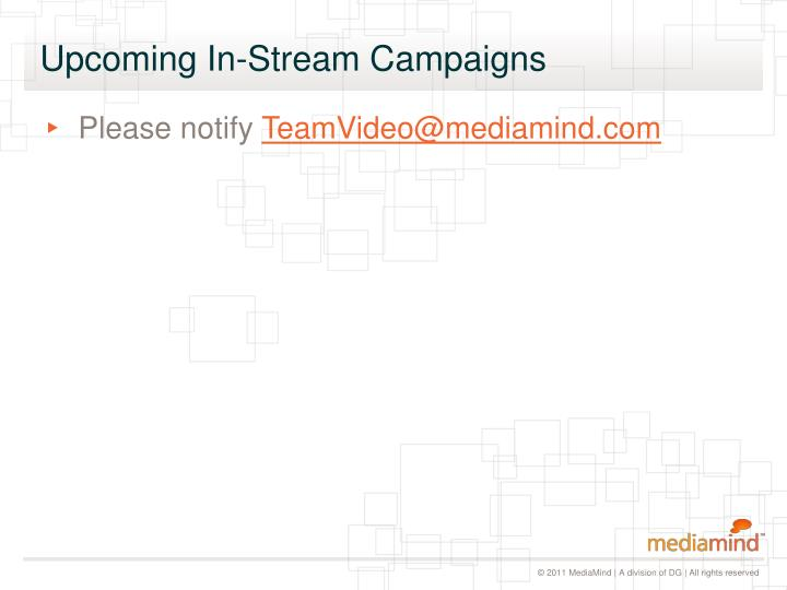 Upcoming In-Stream Campaigns