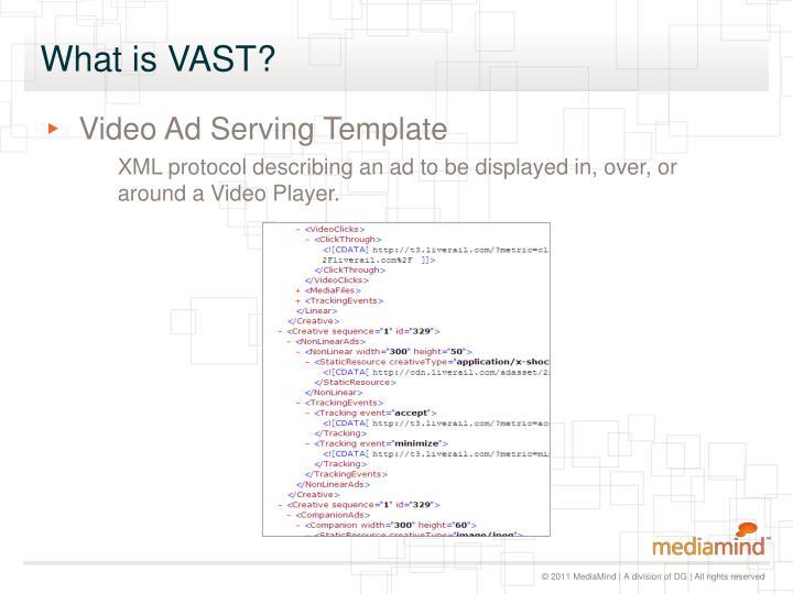What is VAST?