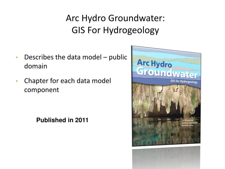 Arc hydro groundwater gis for hydrogeology