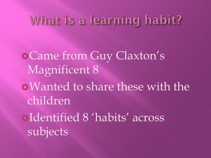 What is a learning habit